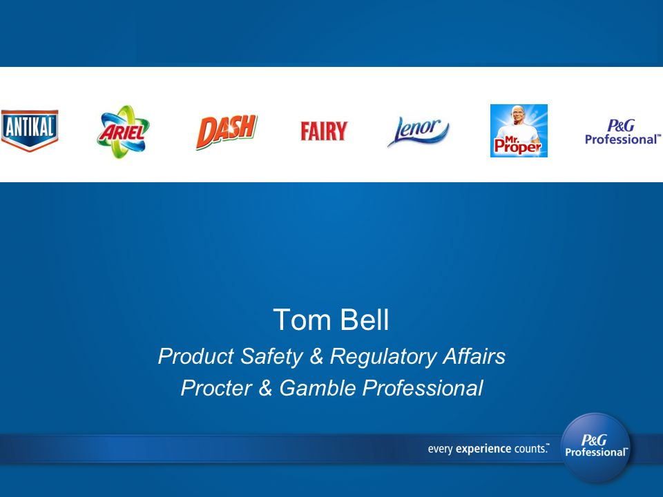 Tom Bell Product Safety & Regulatory Affairs
