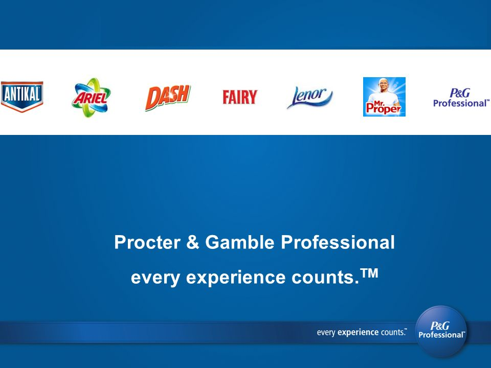 Procter & Gamble Professional every experience counts.TM