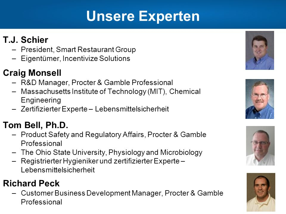 Unsere Experten T.J. Schier Craig Monsell Tom Bell, Ph.D. Richard Peck