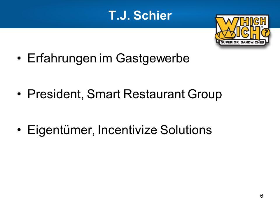 T.J. Schier Erfahrungen im Gastgewerbe. President, Smart Restaurant Group.