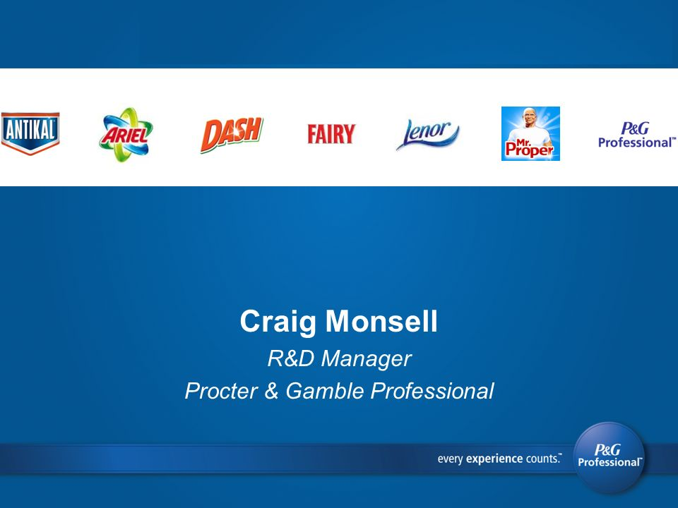 Craig Monsell R&D Manager Procter & Gamble Professional
