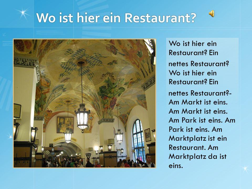 Wo ist hier ein Restaurant