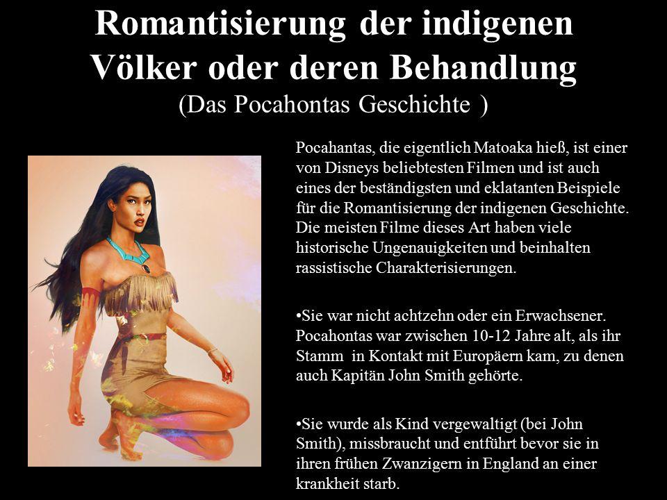 Romantisierung der indigenen Völker oder deren Behandlung (Das Pocahontas Geschichte )