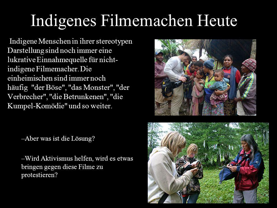 Indigenes Filmemachen Heute