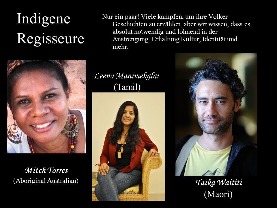 Indigene Regisseure Leena Manimekalai (Tamil) Mitch Torres