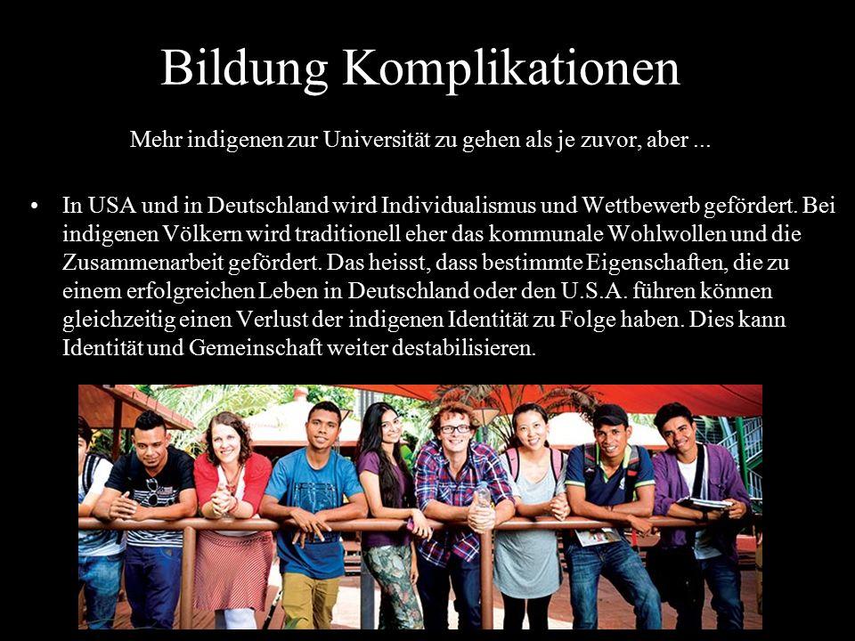 Bildung Komplikationen Mehr indigenen zur Universität zu gehen als je zuvor, aber ...