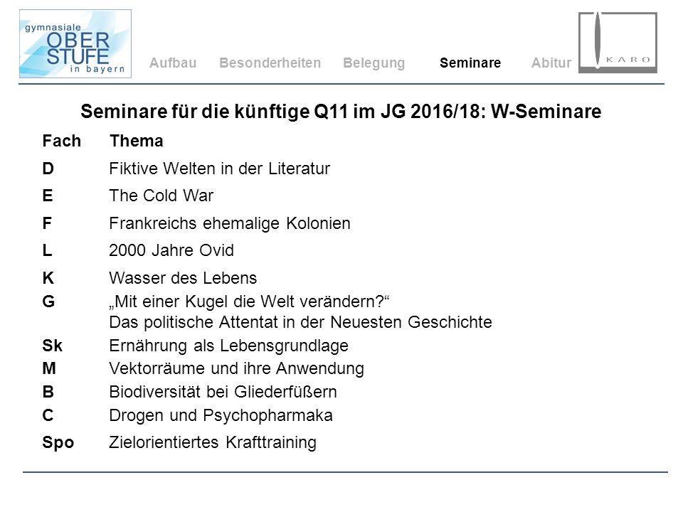 Seminare für die künftige Q11 im JG 2016/18: W-Seminare