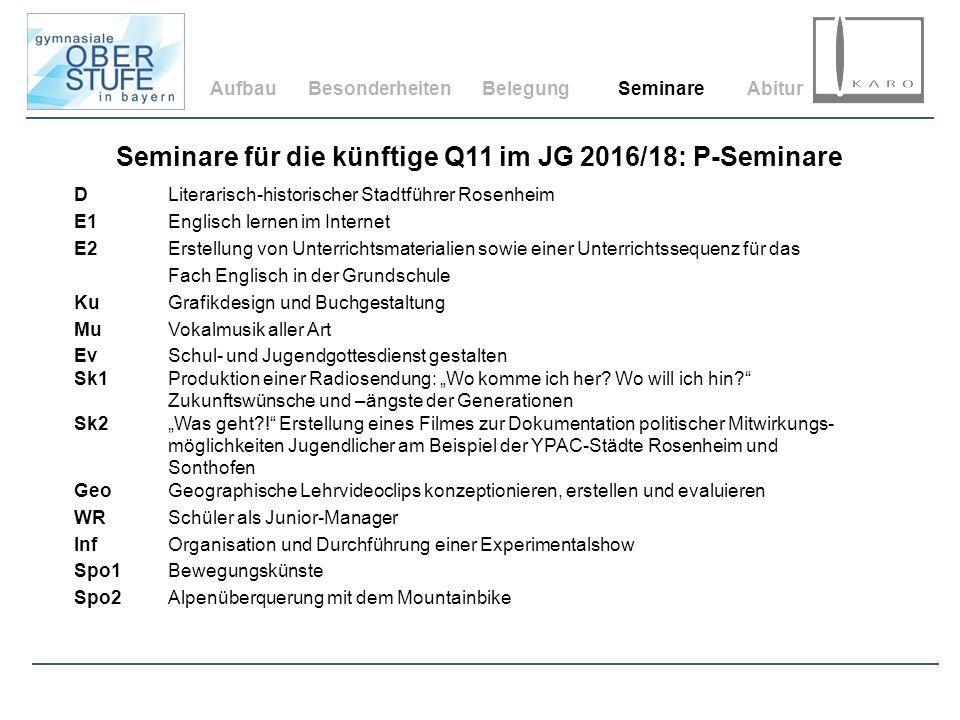 Seminare für die künftige Q11 im JG 2016/18: P-Seminare