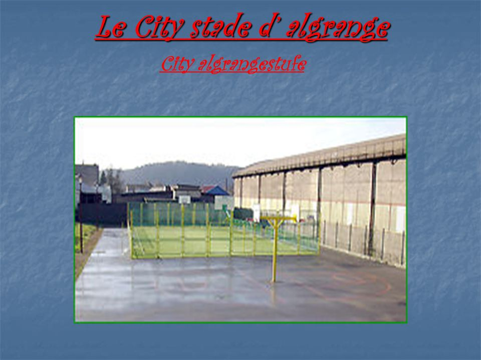 Le City stade d' algrange
