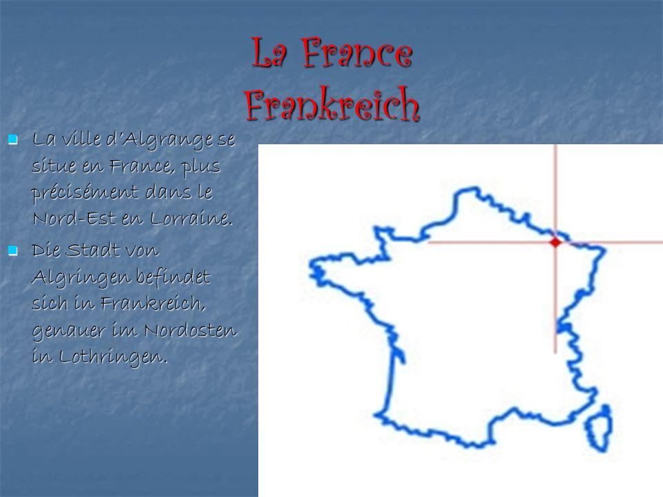 La France Frankreich La ville d'Algrange se situe en France, plus précisément dans le Nord-Est en Lorraine.