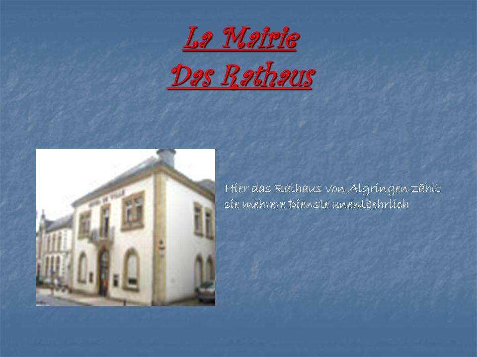 La Mairie Das Rathaus Hier das Rathaus von Algringen zählt sie mehrere Dienste unentbehrlich