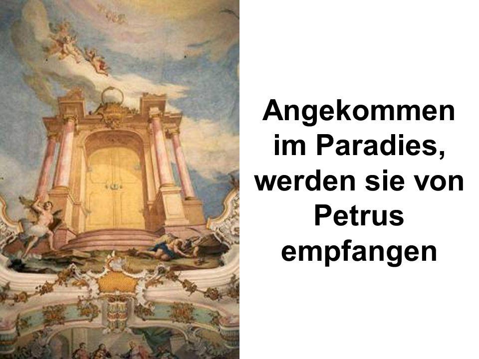 Angekommen im Paradies, werden sie von Petrus empfangen