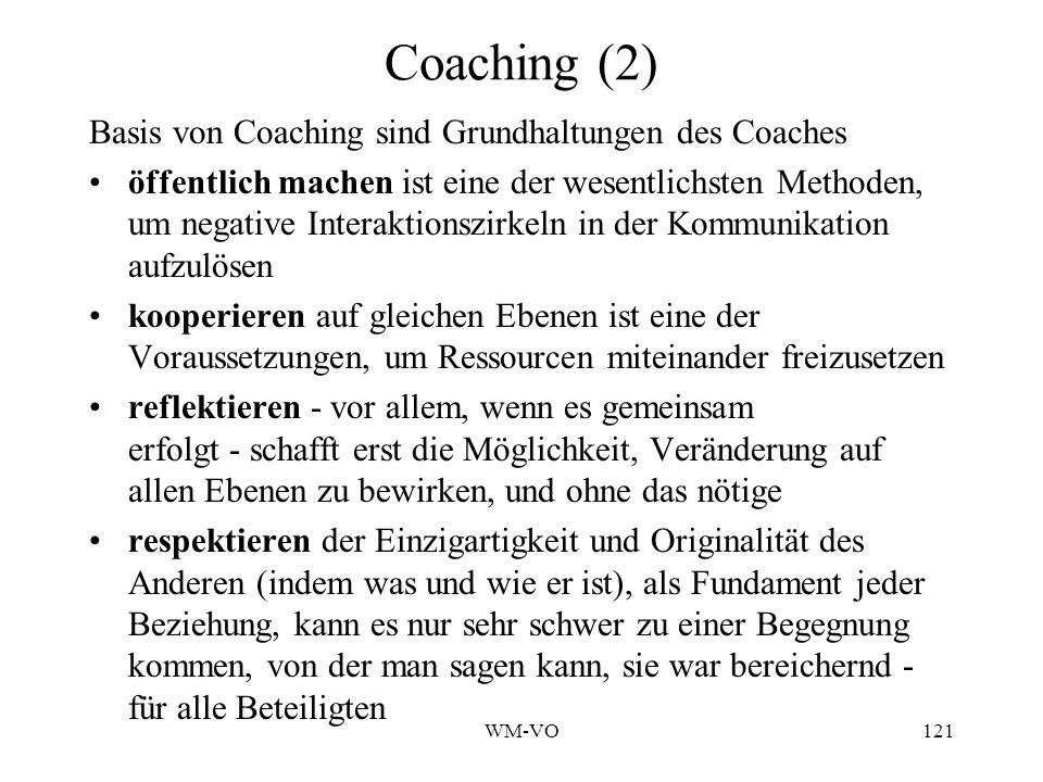 Coaching (2) Basis von Coaching sind Grundhaltungen des Coaches
