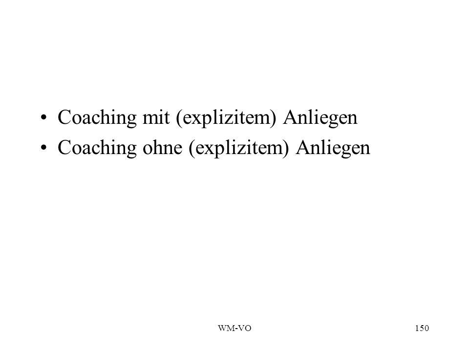 Coaching mit (explizitem) Anliegen Coaching ohne (explizitem) Anliegen