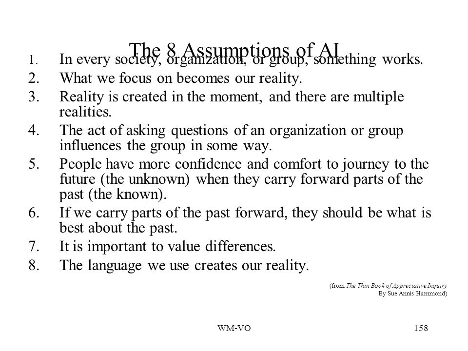 The 8 Assumptions of AI 2. What we focus on becomes our reality.