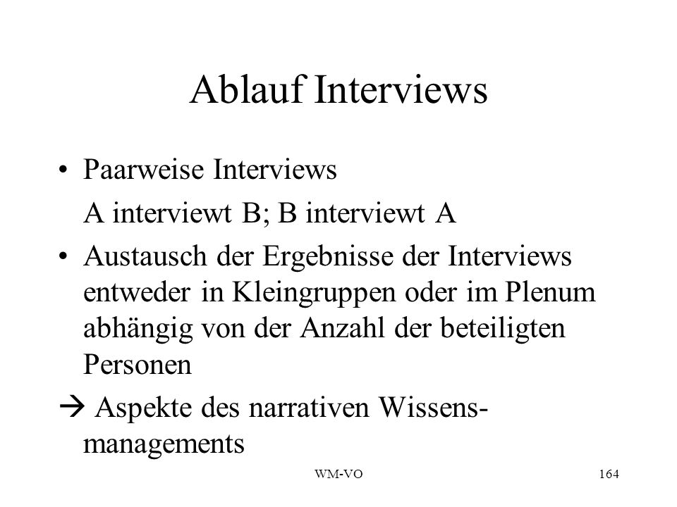 Ablauf Interviews Paarweise Interviews A interviewt B; B interviewt A