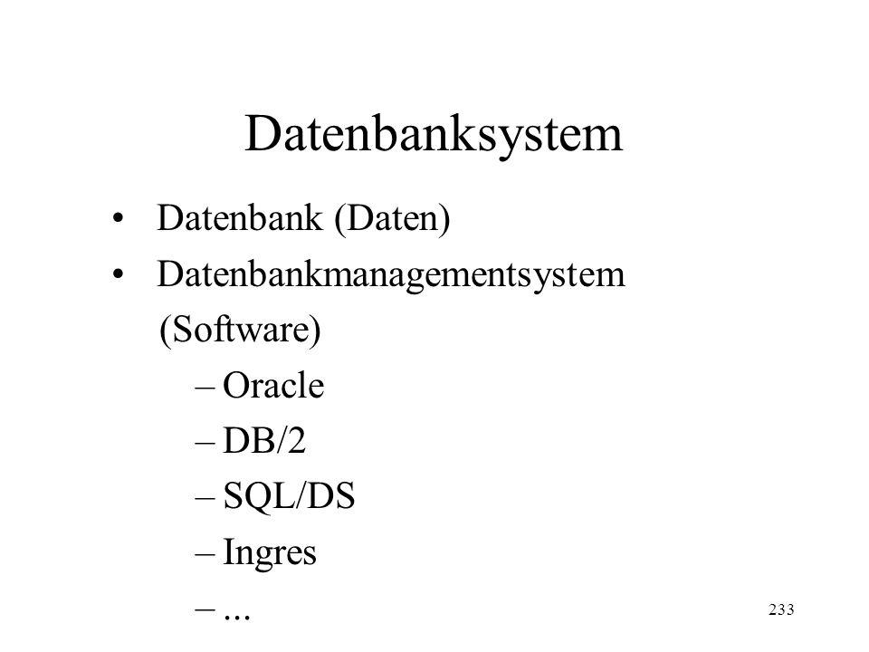 Datenbanksystem Datenbank (Daten) Datenbankmanagementsystem (Software)