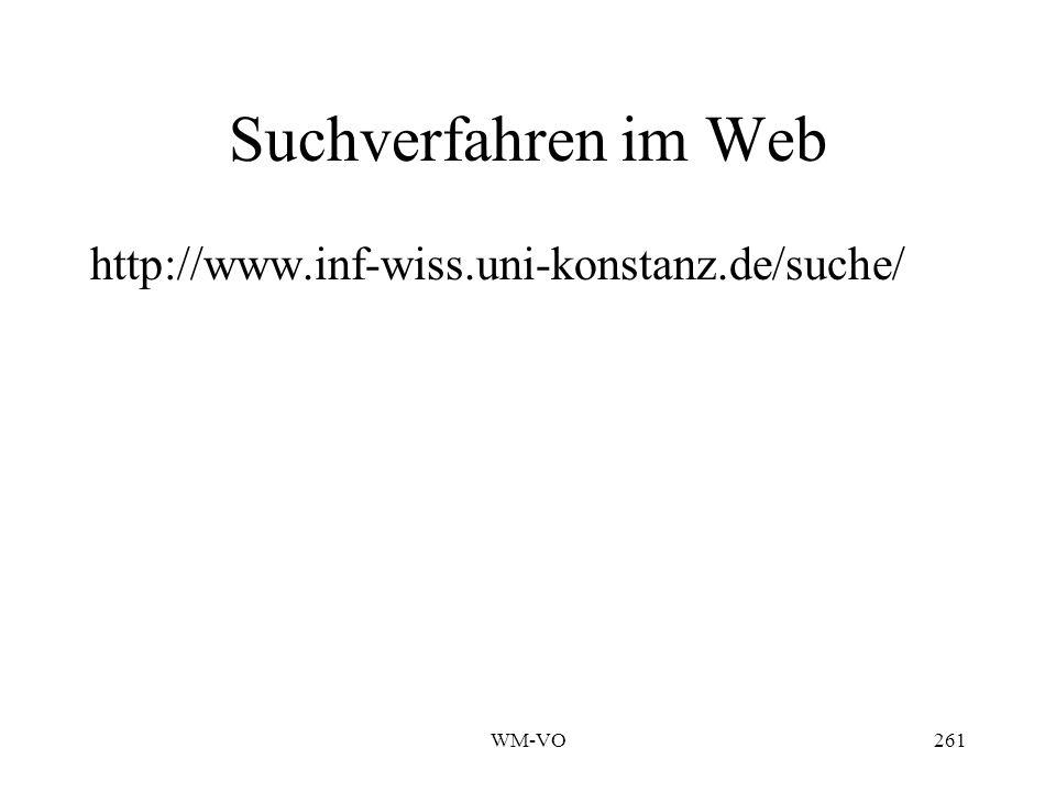 Suchverfahren im Web http://www.inf-wiss.uni-konstanz.de/suche/ WM-VO