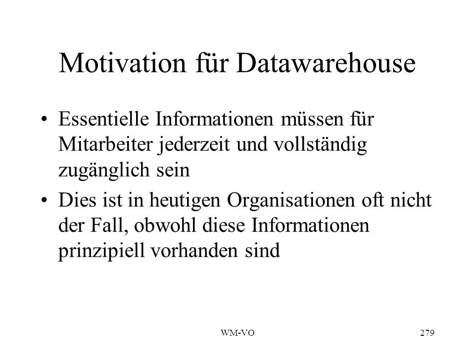 Motivation für Datawarehouse