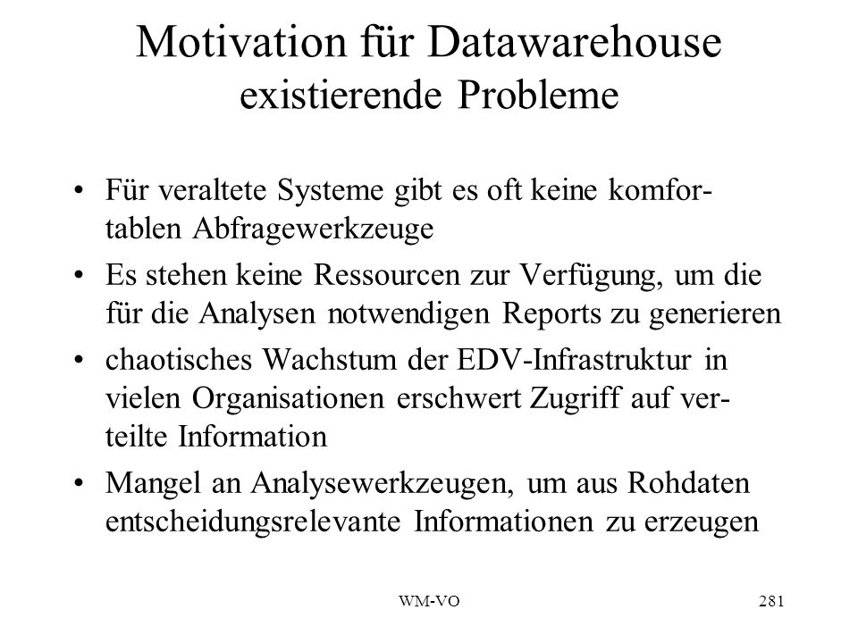 Motivation für Datawarehouse existierende Probleme