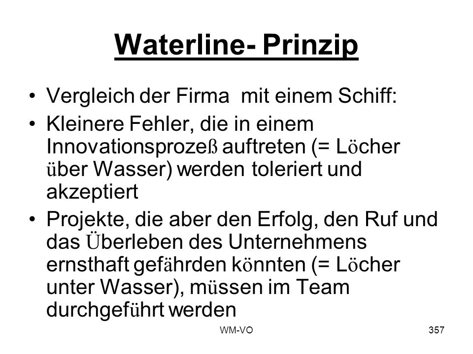 Waterline- Prinzip Vergleich der Firma mit einem Schiff:
