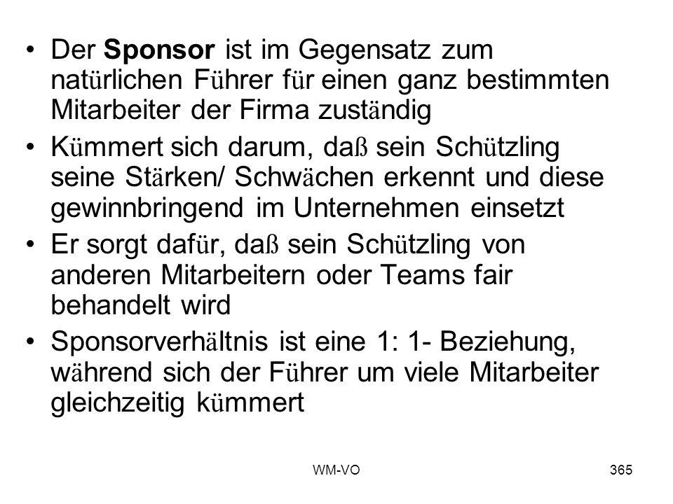Der Sponsor ist im Gegensatz zum natürlichen Führer für einen ganz bestimmten Mitarbeiter der Firma zuständig