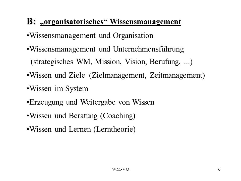 "B: ""organisatorisches Wissensmanagement"