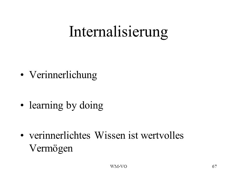 Internalisierung Verinnerlichung learning by doing