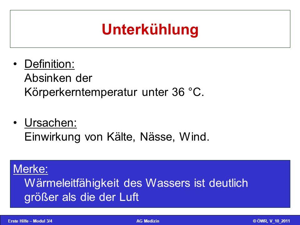 Unterkühlung Definition: Absinken der Körperkerntemperatur unter 36 °C. Ursachen: Einwirkung von Kälte, Nässe, Wind.