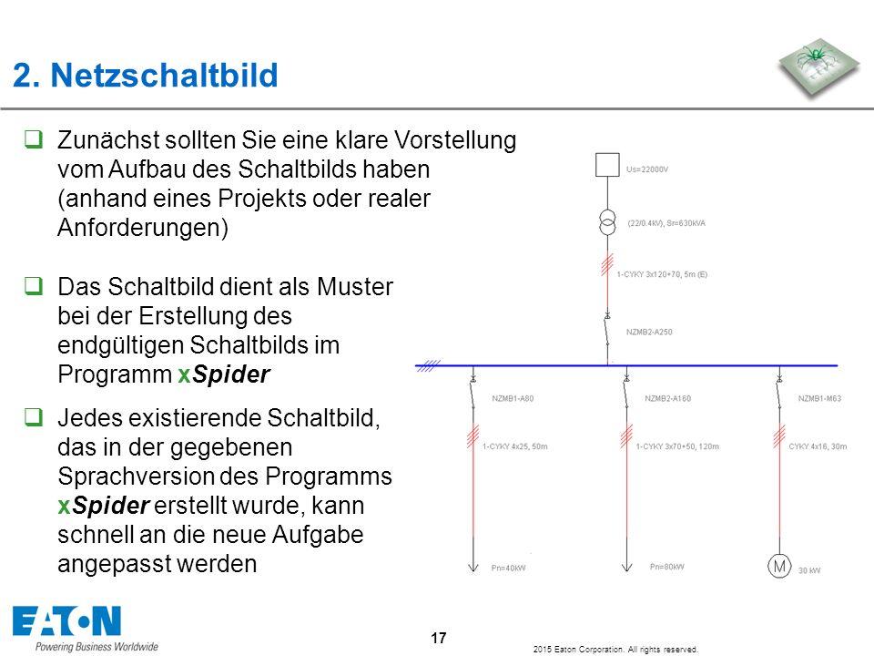 2. Netzschaltbild Zunächst sollten Sie eine klare Vorstellung vom Aufbau des Schaltbilds haben (anhand eines Projekts oder realer Anforderungen)
