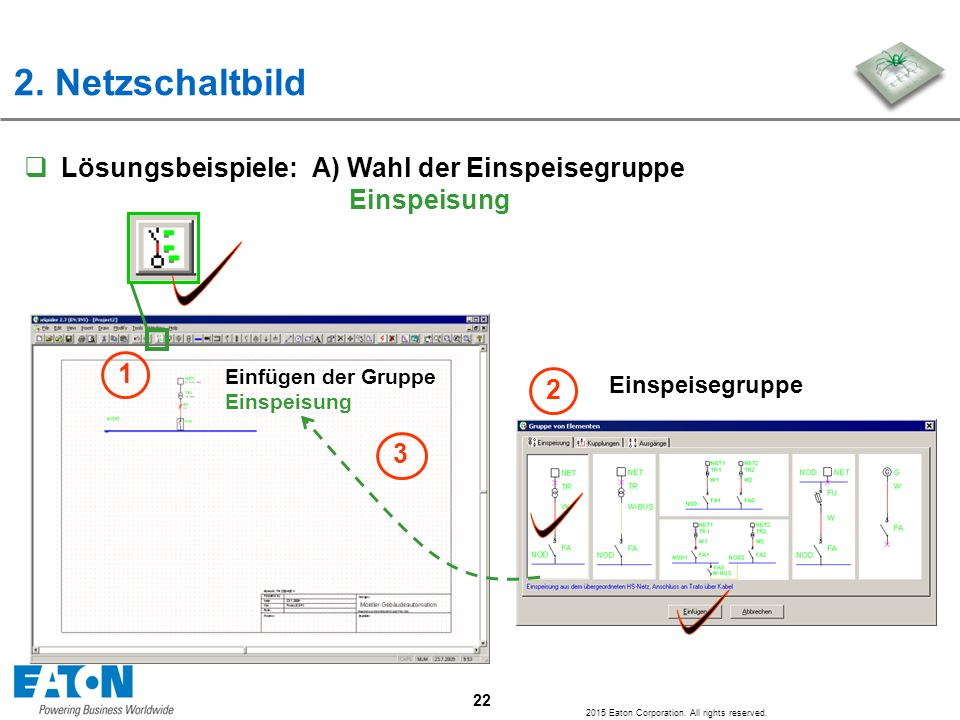 2. Netzschaltbild Lösungsbeispiele: A) Wahl der Einspeisegruppe Einspeisung. 1. Einfügen der Gruppe Einspeisung.