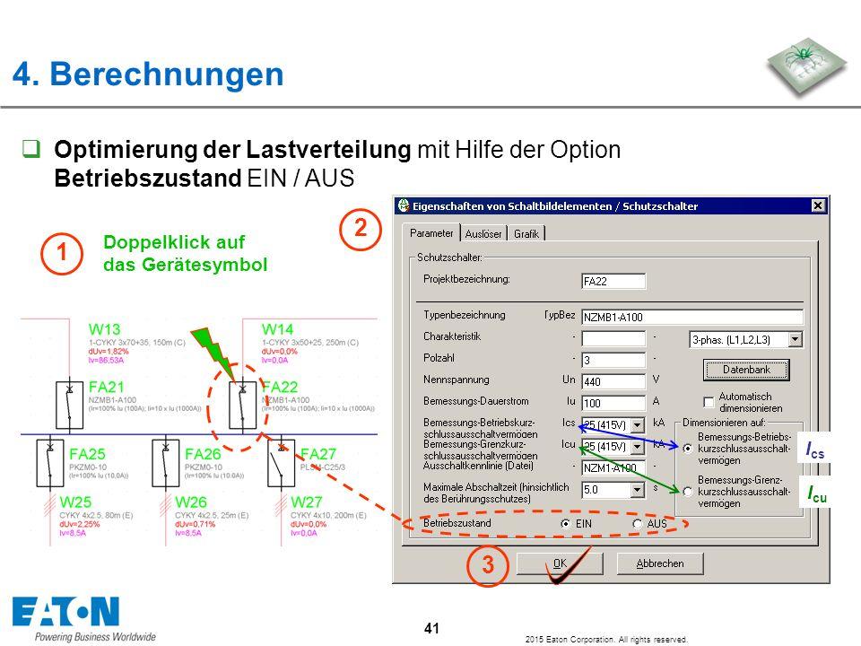 4. Berechnungen Optimierung der Lastverteilung mit Hilfe der Option Betriebszustand EIN / AUS. 2. Doppelklick auf das Gerätesymbol.