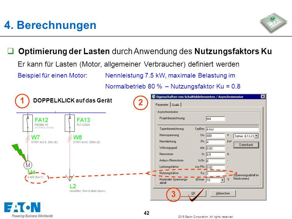 4. Berechnungen Optimierung der Lasten durch Anwendung des Nutzungsfaktors Ku. Er kann für Lasten (Motor, allgemeiner Verbraucher) definiert werden.