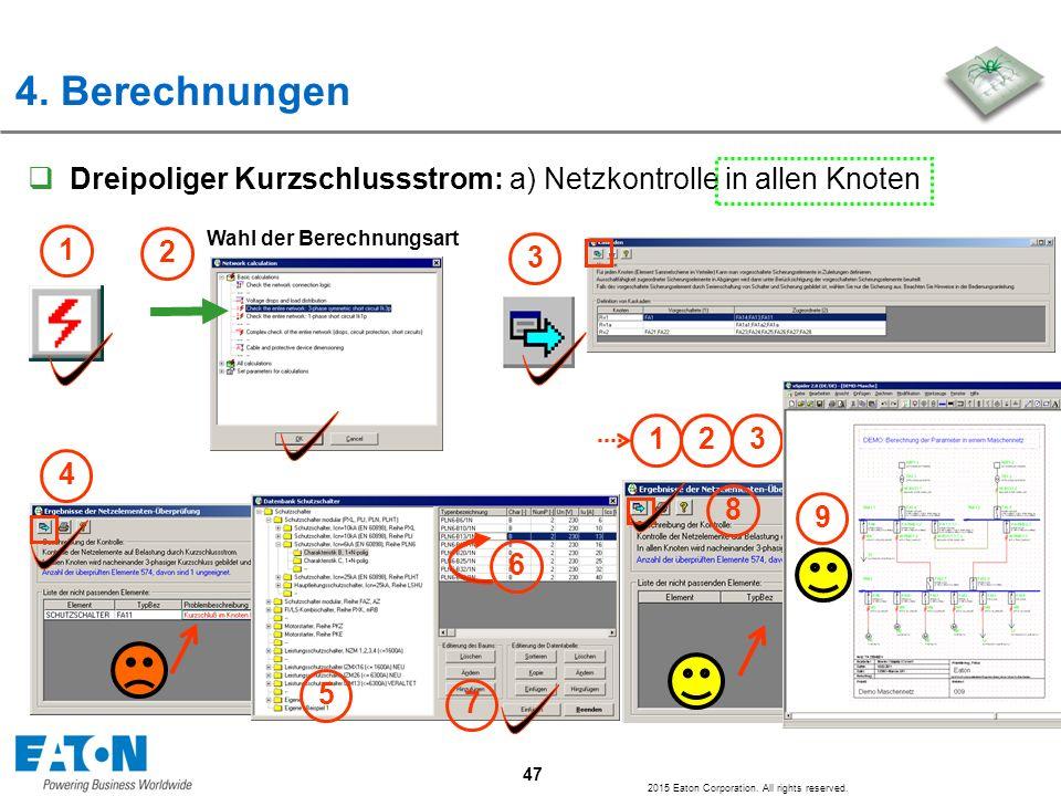 4. Berechnungen Dreipoliger Kurzschlussstrom: a) Netzkontrolle in allen Knoten. 1. Wahl der Berechnungsart.