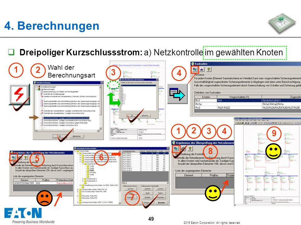4. Berechnungen Dreipoliger Kurzschlussstrom: a) Netzkontrolle im gewählten Knoten. 1. 2. Wahl der Berechnungsart.