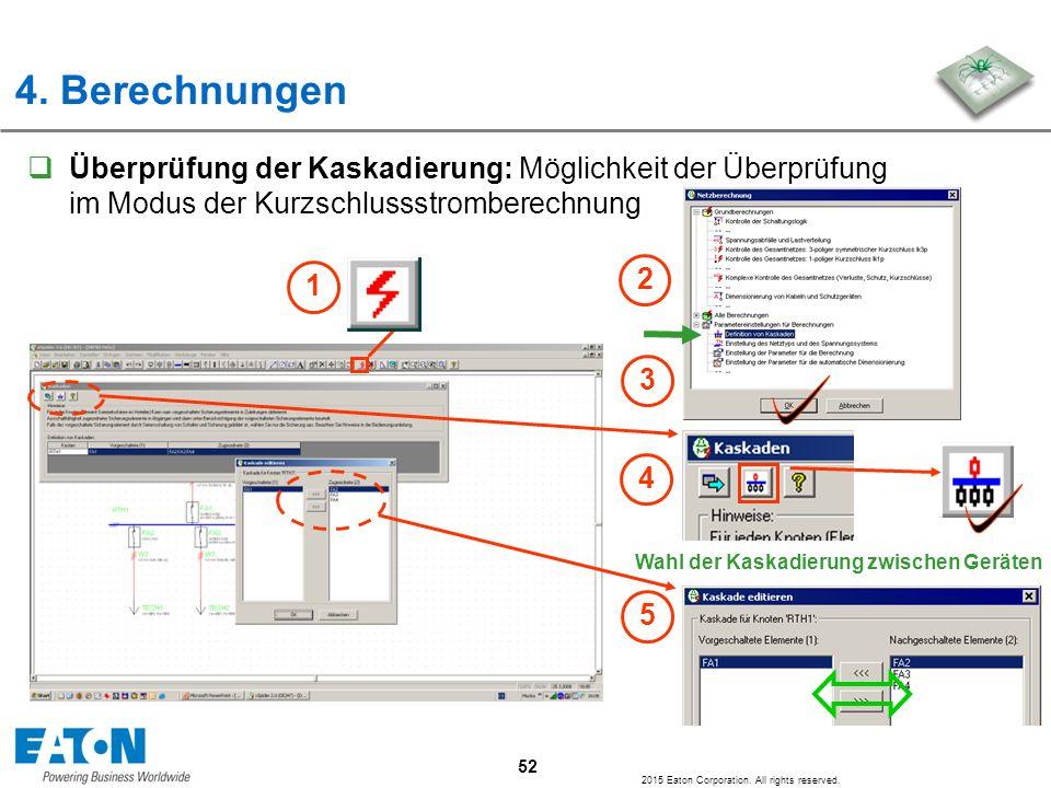 4. Berechnungen Überprüfung der Kaskadierung: Möglichkeit der Überprüfung im Modus der Kurzschlussstromberechnung.