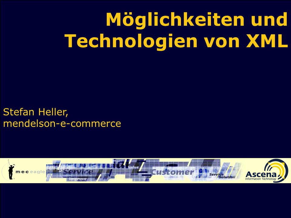 Möglichkeiten und Technologien von XML