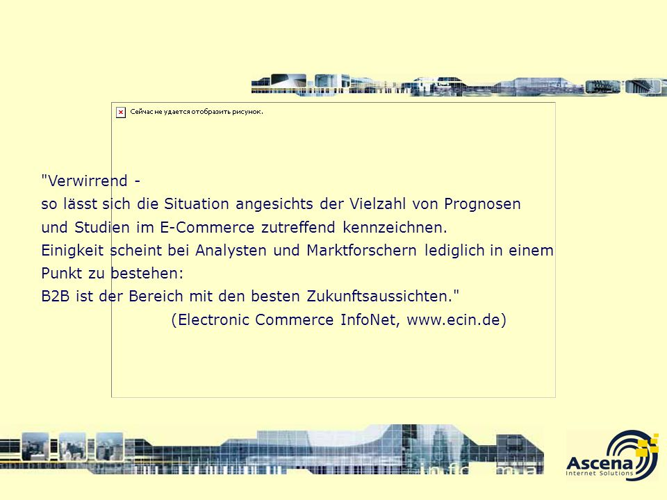 (Electronic Commerce InfoNet, www.ecin.de)