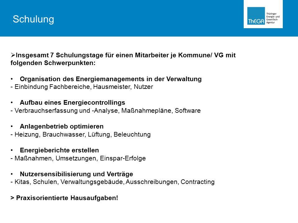 Schulung Insgesamt 7 Schulungstage für einen Mitarbeiter je Kommune/ VG mit folgenden Schwerpunkten: