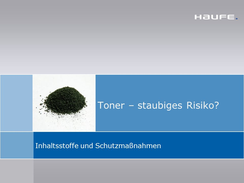Toner – staubiges Risiko