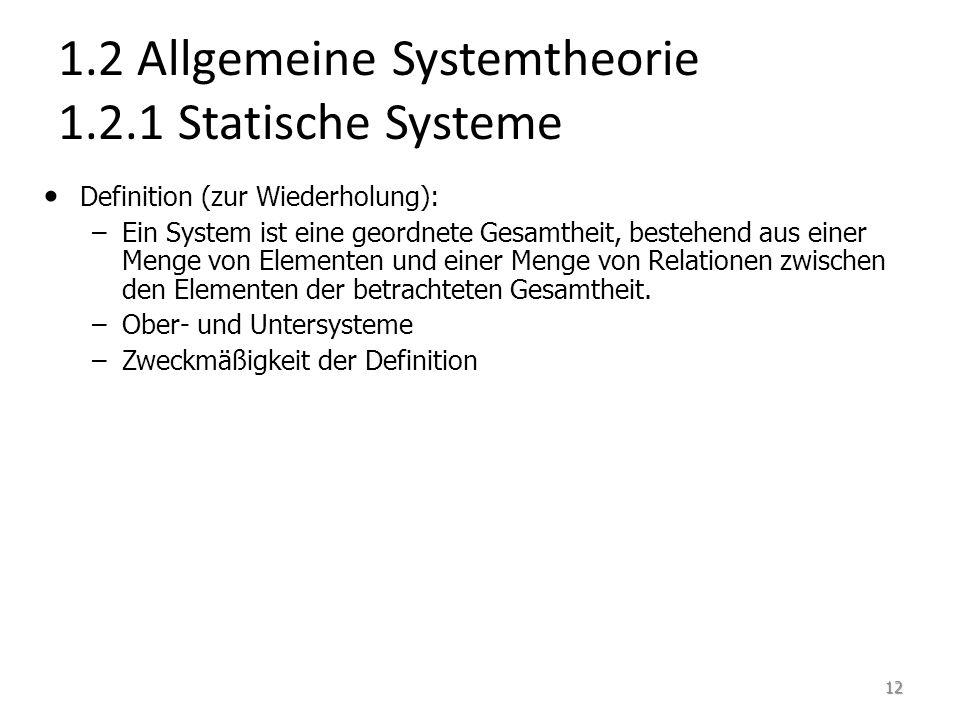 1.2 Allgemeine Systemtheorie 1.2.1 Statische Systeme