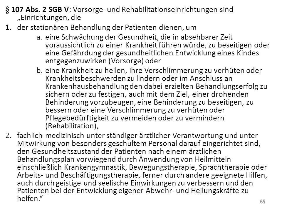 """§ 107 Abs. 2 SGB V: Vorsorge- und Rehabilitationseinrichtungen sind """"Einrichtungen, die"""