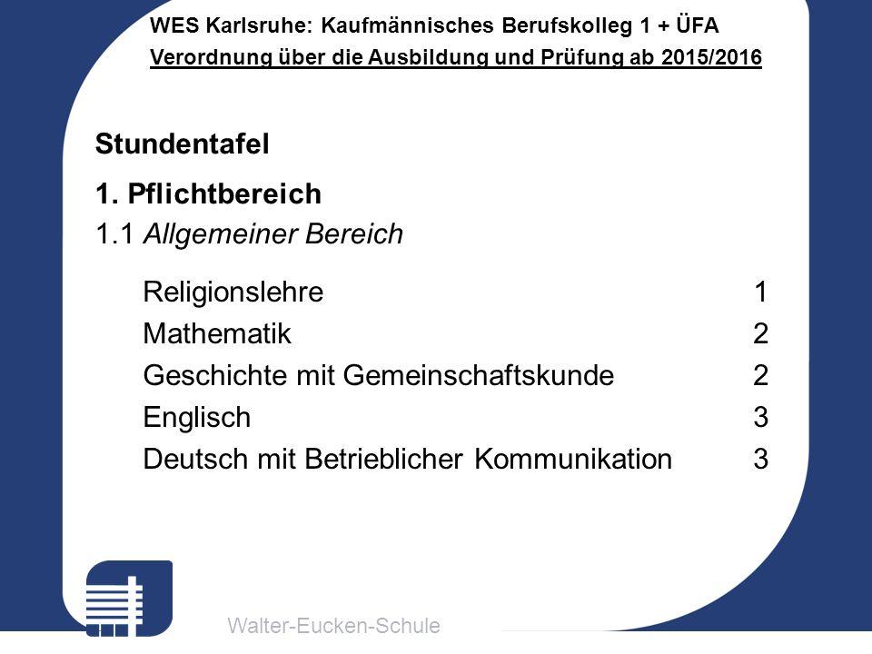 Stundentafel Pflichtbereich. 1.1 Allgemeiner Bereich. Religionslehre 1. Mathematik 2. Geschichte mit Gemeinschaftskunde 2.