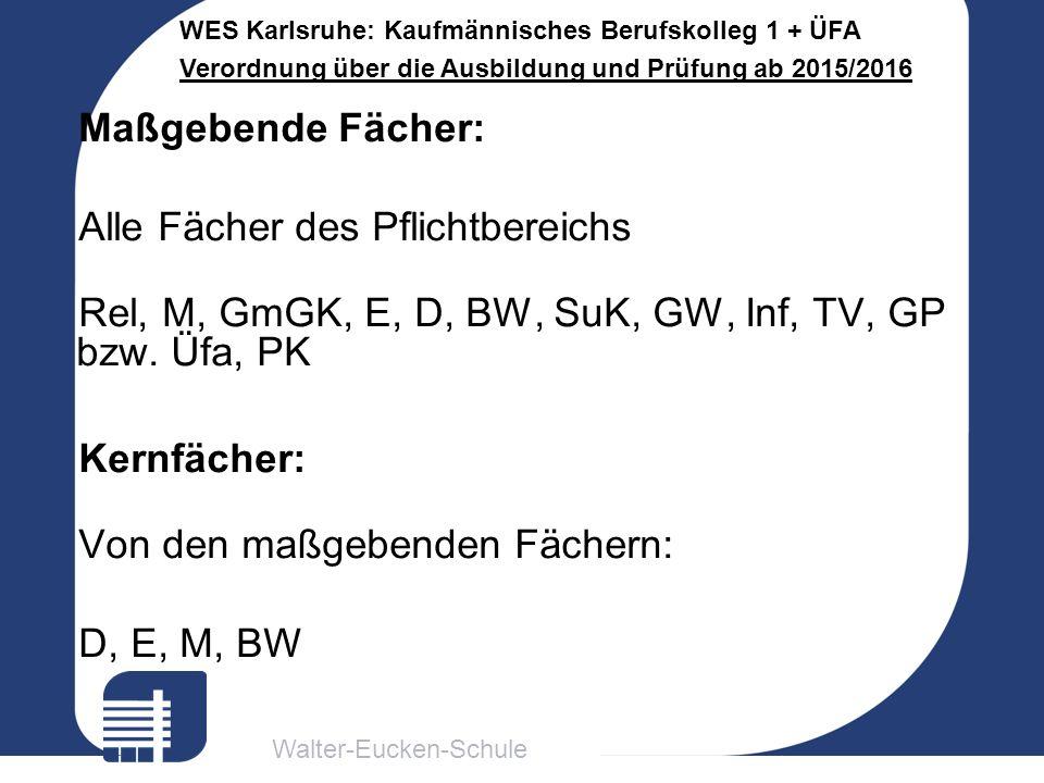 Maßgebende Fächer: Alle Fächer des Pflichtbereichs. Rel, M, GmGK, E, D, BW, SuK, GW, Inf, TV, GP bzw. Üfa, PK.