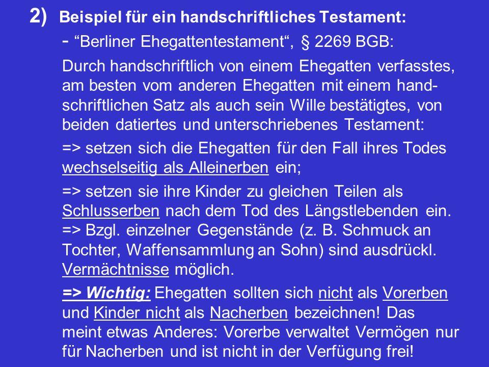 2) Beispiel für ein handschriftliches Testament: - Berliner Ehegattentestament , § 2269 BGB: