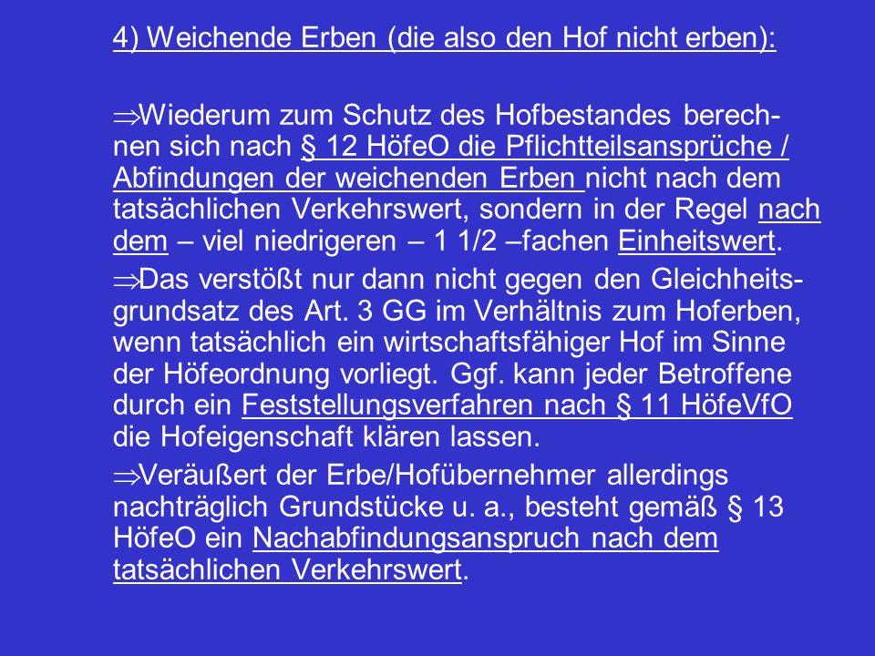4) Weichende Erben (die also den Hof nicht erben):