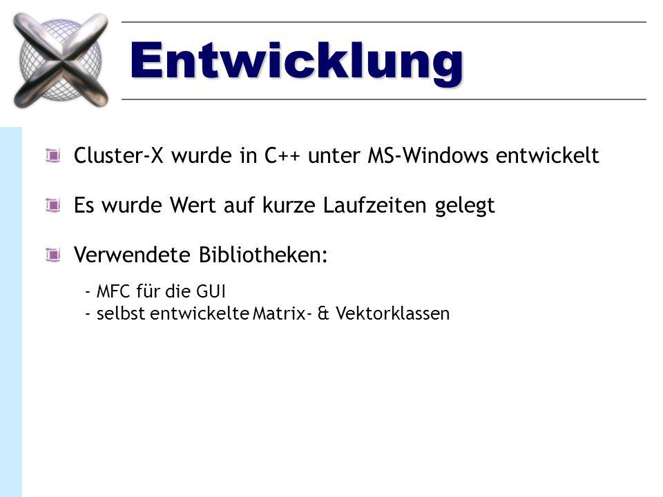 Entwicklung Cluster-X wurde in C++ unter MS-Windows entwickelt
