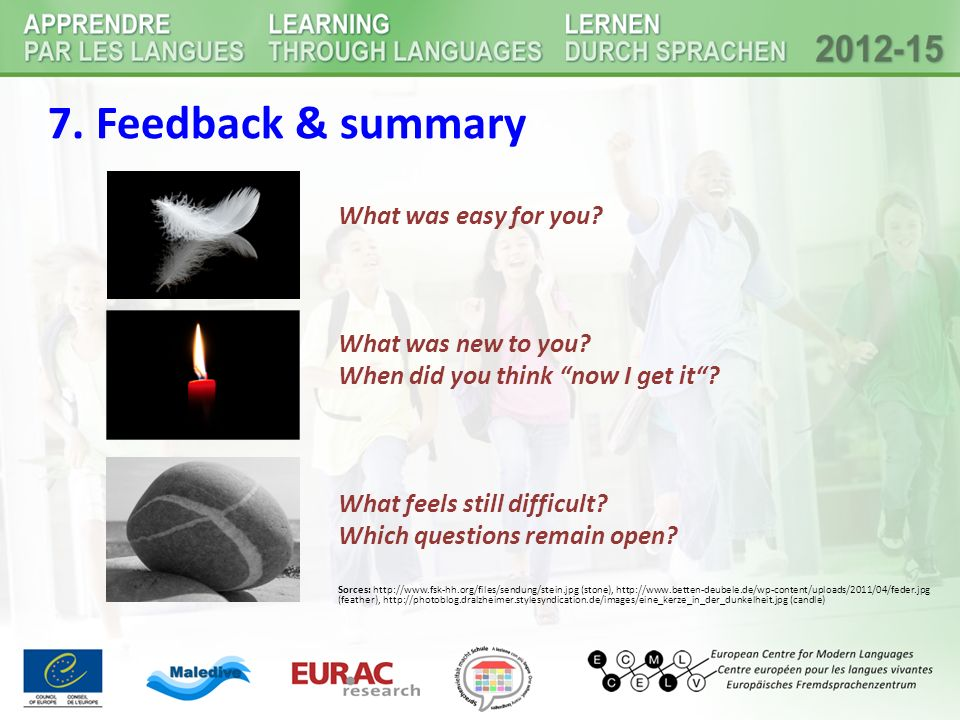7. Feedback & summary What was easy for you What was new to you