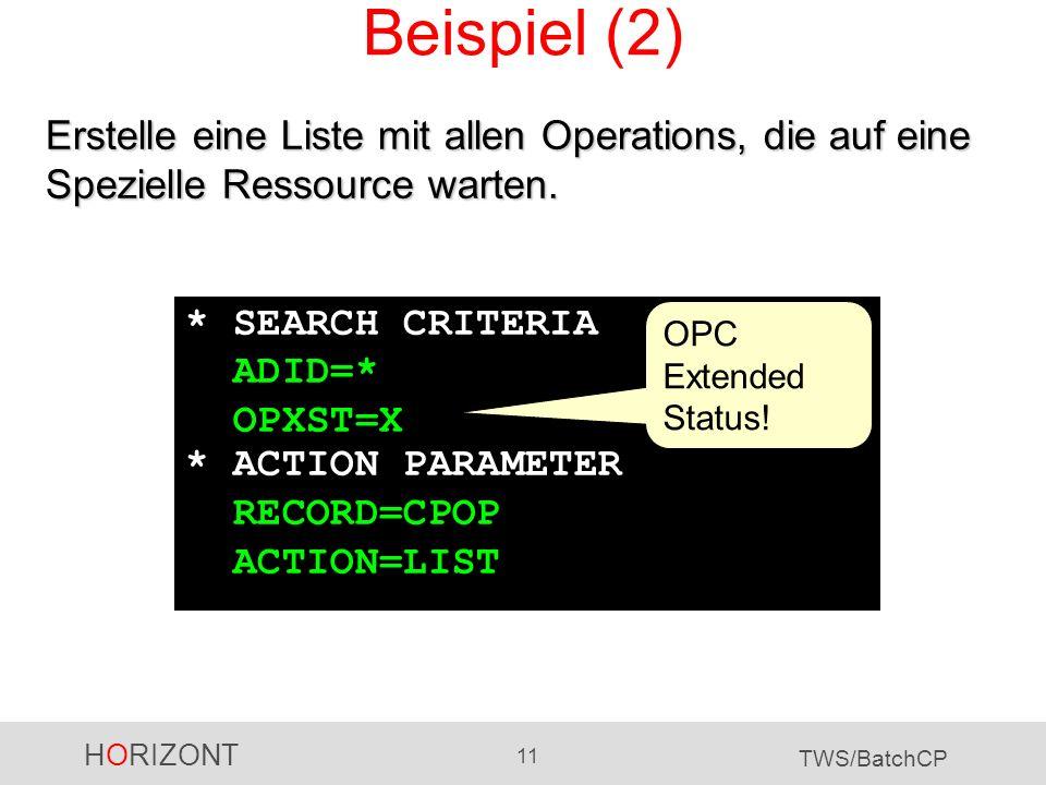 Beispiel (2) Erstelle eine Liste mit allen Operations, die auf eine Spezielle Ressource warten. * SEARCH CRITERIA.