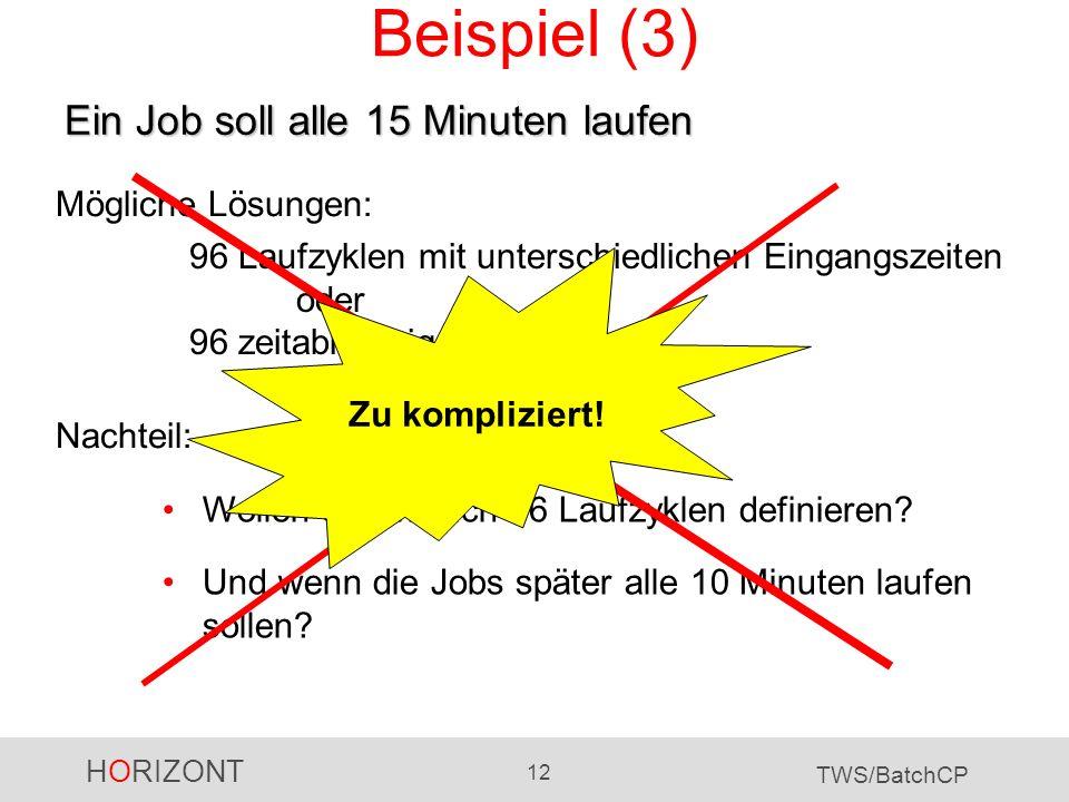Beispiel (3) Ein Job soll alle 15 Minuten laufen Mögliche Lösungen: